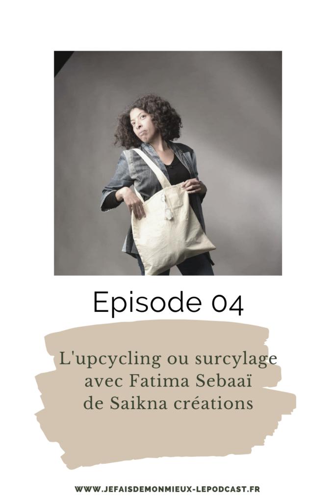 L'upcycling ou surcyclage avec Fatima Sebaaï de Saikna créations