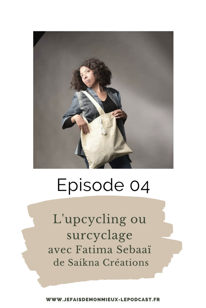 upcycling-ou-surcyclage-avec-fatima-sebaai-de-saikna